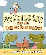 Cover-Bild zu Willems, Mo: Goldilocks and the Three Dinosaurs