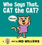 Cover-Bild zu Willems, Mo: Who Says That, Cat the Cat?