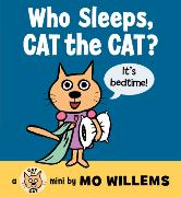Cover-Bild zu Willems, Mo: Who Sleeps, Cat the Cat?