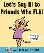 Cover-Bild zu Willems, Mo: Let's Say Hi to Friends Who Fly!