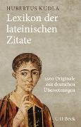 Cover-Bild zu Kudla, Hubertus (Hrsg.): Lexikon der lateinischen Zitate