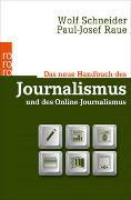 Cover-Bild zu Schneider, Wolf: Das neue Handbuch des Journalismus und des Online-Journalismus
