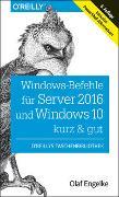 Cover-Bild zu Engelke, Olaf: Windows-Befehle für Server 2016 und Windows 10 - kurz & gut