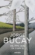 Cover-Bild zu Bucay, Jorge: Dejame que te cuente