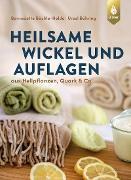 Cover-Bild zu Bächle-Helde, Bernadette: Heilsame Wickel und Auflagen (eBook)