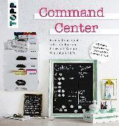 Cover-Bild zu Autoren, Diverse: Command Center. Haushalt und Familie auf einen Blick mit Pinnwand, Kalender, Menüplan und Co (eBook)