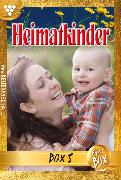 Cover-Bild zu Autoren, Diverse: Heimatkinder Jubiläumsbox 5 - Heimatroman (eBook)