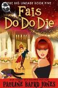 Cover-Bild zu Fais Do Do Die (The Big Uneasy, #5) (eBook) von Jones, Pauline Baird