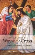 Cover-Bild zu Contemplating the Way of the Cross (eBook) von Leonora Wilson, Mary