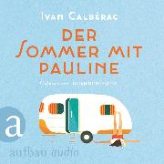Cover-Bild zu Der Sommer mit Pauline (Ungekürzt) (Audio Download) von Calbérac, Ivan