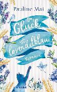 Cover-Bild zu Das Glück ist lavendelblau (eBook) von Mai, Pauline