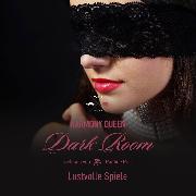 Cover-Bild zu Lustvolle Spiele - Dark Room, (ungekürzt) (Audio Download) von Queen, Harmony