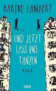 Cover-Bild zu Und jetzt lass uns tanzen (eBook) von Lambert, Karine