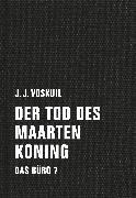 Cover-Bild zu Voskuil, J. J.: Der Tod des Maarten Koning (eBook)