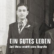 Cover-Bild zu Weisz, Zoni: Ein gutes Leben (Audio Download)