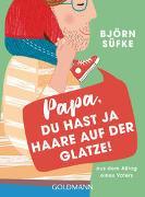 Cover-Bild zu Süfke, Björn: Papa, du hast ja Haare auf der Glatze!