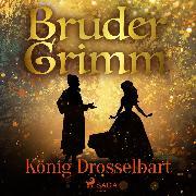 Cover-Bild zu Grimm, Brüder: König Drosselbart (Audio Download)