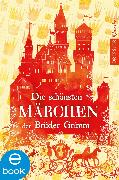 Cover-Bild zu Grimm, Jacob: Die schönsten Märchen der Brüder Grimm (eBook)