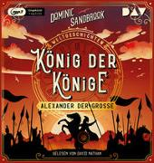 Cover-Bild zu Sandbrook, Dominic: Weltgeschichte(n). König der Könige: Alexander der Große
