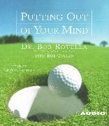 Cover-Bild zu Rotella, Bob: Putting Out Of Your Mind