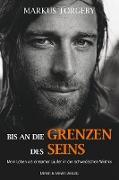 Cover-Bild zu Torgeby, Markus: Bis an die Grenzen des Seins
