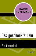 Cover-Bild zu Rüttimann, Karin: Das geschenkte Jahr