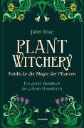 Cover-Bild zu Plant Witchery - Entdecke die Magie der Pflanzen