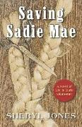 Cover-Bild zu Jones, Sheryl: Saving Sadie Mae: A Novel of Life in Early Oklahoma!