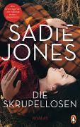 Cover-Bild zu Jones, Sadie: Die Skrupellosen