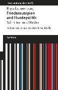 Cover-Bild zu Luxemburg, Rosa: Friedensutopien und Hundepolitik. Schriften und Reden (eBook)