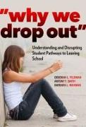 Cover-Bild zu Feldman, Deborah L.: Why We Drop Out: Understanding and Disrupting Student Pathways to Leaving School