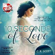 Cover-Bild zu Scott, C. R.: 10 seconds of Love (ungekürzt) (Audio Download)