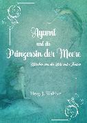 Cover-Bild zu Walther, J.: Ayumi und die Prinzessin der Meere (eBook)