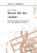 Cover-Bild zu Reichard, Tobias: Musik für die ,Achse'