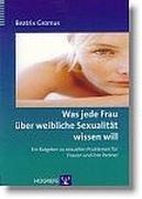 Cover-Bild zu Gromus, Beatrix: Was jede Frau über weibliche Sexualität wissen will