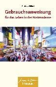 Cover-Bild zu Hillert, Andreas: Gebrauchsanweisung für das Leben in der Postmoderne (eBook)