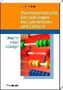 Cover-Bild zu Hillert, Andreas (Hrsg.): Psychosomatische Erkrankungen bei Lehrerinnen und Lehrern (eBook)