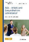 Cover-Bild zu Hillert, Andreas: AGIL - Arbeit und Gesundheit im Lehrerberuf