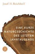 Cover-Bild zu Reichholf, Josef H.: Eine kurze Naturgeschichte des letzten Jahrtausends