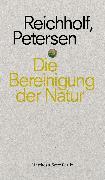 Cover-Bild zu Reichholf, Josef H.: Die Bereinigung der Natur (eBook)