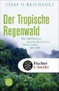 Cover-Bild zu Reichholf, Josef H.: Der tropische Regenwald (eBook)