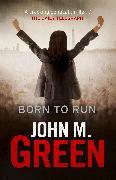 Cover-Bild zu Green, John M.: Born to Run (eBook)