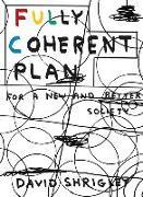 Cover-Bild zu Shrigley, David: Fully Coherent Plan