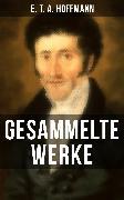 Cover-Bild zu Hoffmann, E. T. A.: Gesammelte Werke von E. T. A. Hoffmann (eBook)