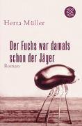 Cover-Bild zu Müller, Herta: Der Fuchs war damals schon der Jäger