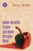 Cover-Bild zu Müller, Herta: Immer derselbe Schnee und immer derselbe Onkel