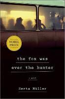 Cover-Bild zu Müller, Herta: The Fox Was Ever the Hunter
