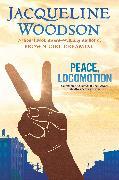 Cover-Bild zu Woodson, Jacqueline: Peace, Locomotion (eBook)