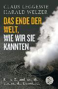 Cover-Bild zu Leggewie, Claus: Das Ende der Welt, wie wir sie kannten
