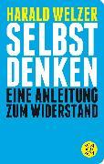 Cover-Bild zu Welzer, Harald: Selbst denken